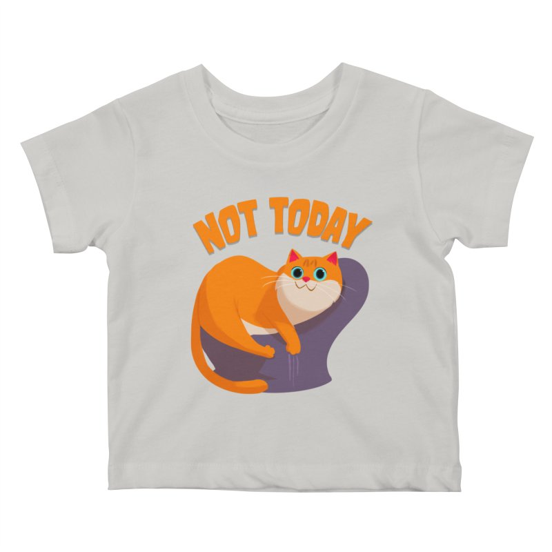 Not Today Kids Baby T-Shirt by Hosico's Shop