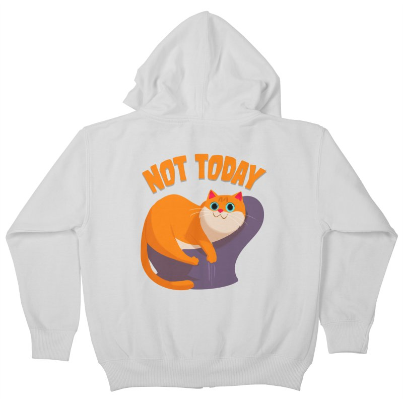 Not Today Kids Zip-Up Hoody by Hosico's Shop
