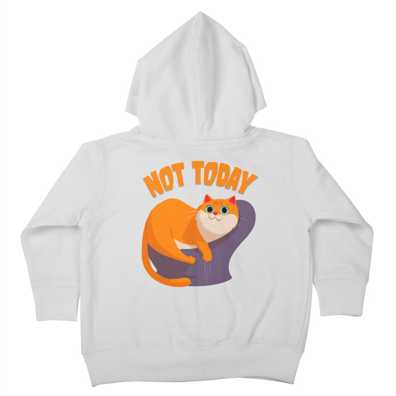 Not Today Kids Toddler Zip-Up Hoody by Hosico's Shop