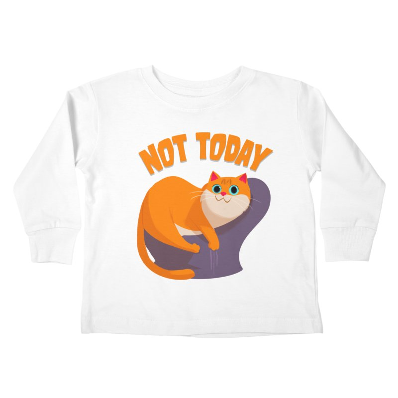 Not Today Kids Toddler Longsleeve T-Shirt by Hosico's Shop