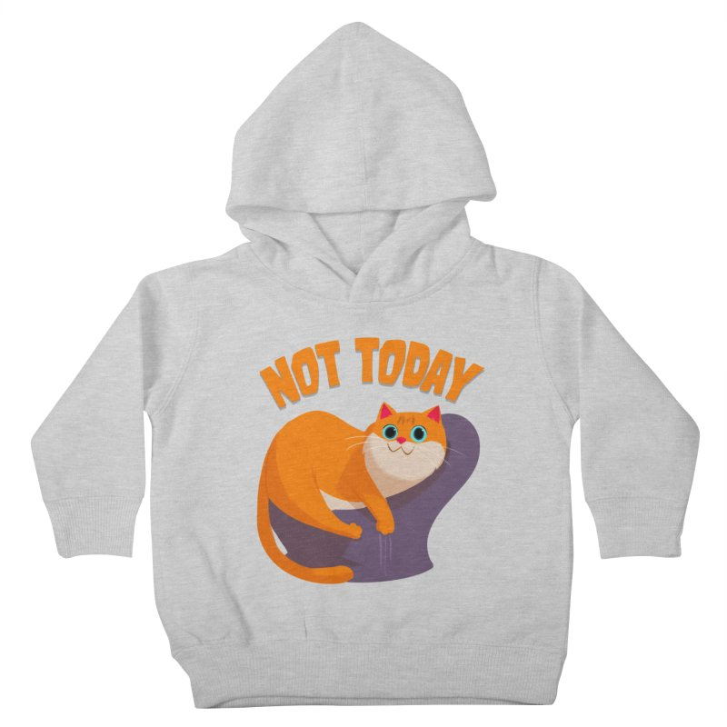 Not Today Kids Toddler Pullover Hoody by Hosico's Shop