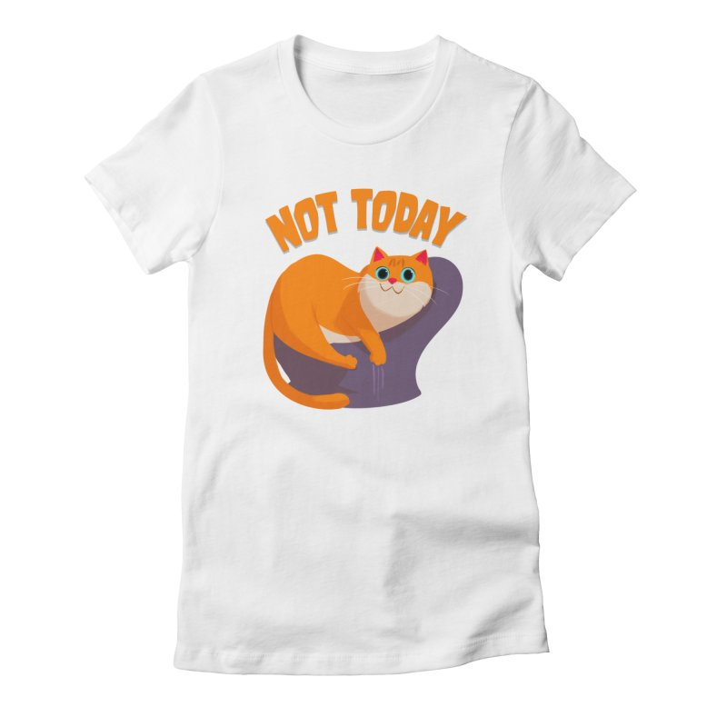 Not Today Women's T-Shirt by Hosico's Shop