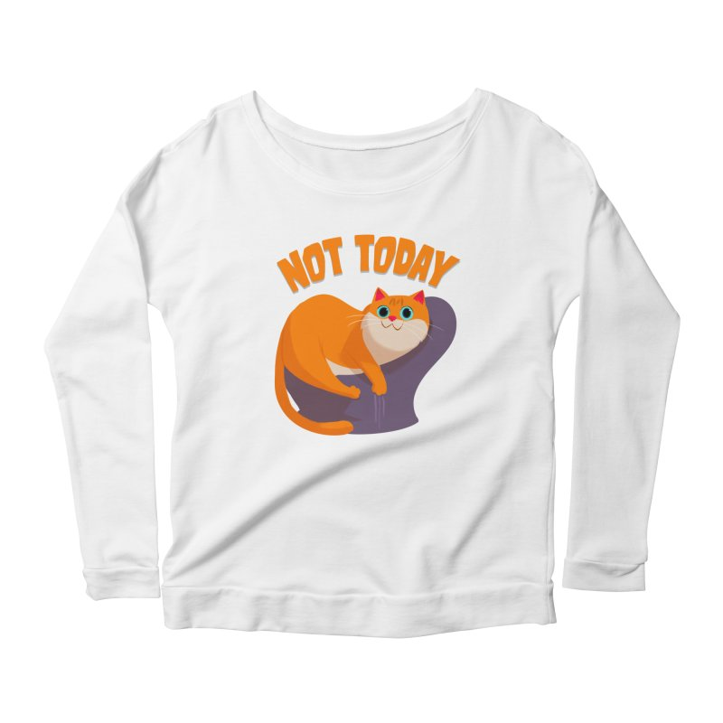 Not Today Women's Scoop Neck Longsleeve T-Shirt by Hosico's Shop