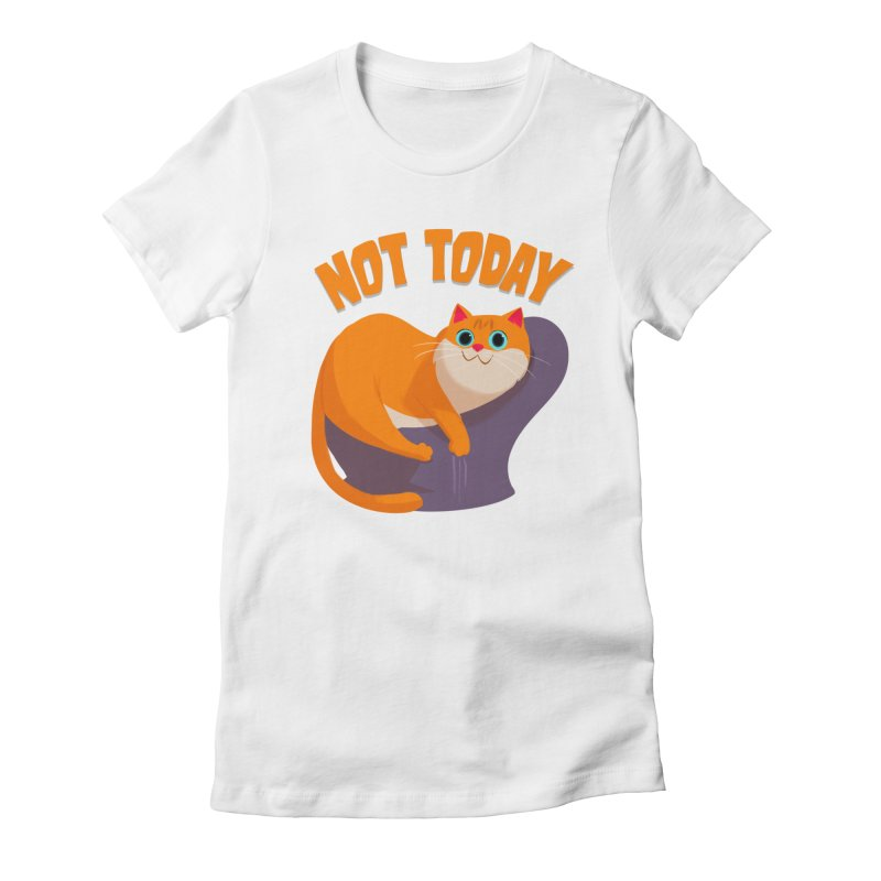 Not Today Women's Fitted T-Shirt by Hosico's Shop