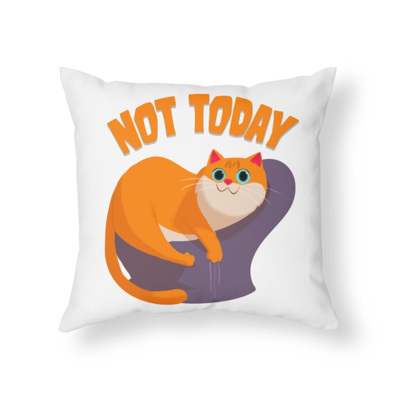 Not Today Home Throw Pillow by Hosico's Shop
