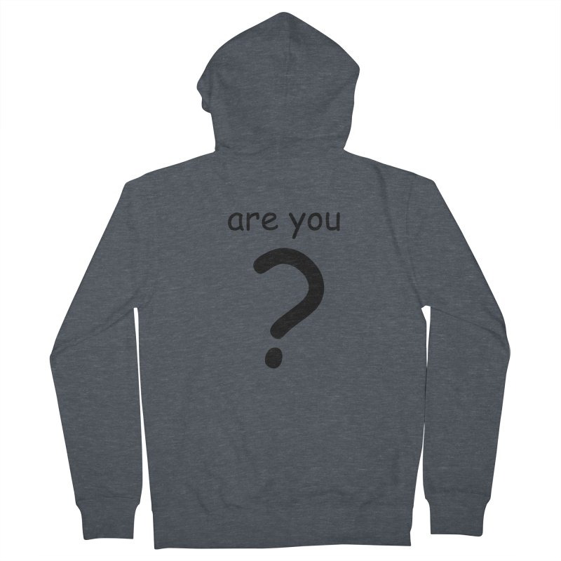 Are you? Men's French Terry Zip-Up Hoody by hotday's Artist Shop