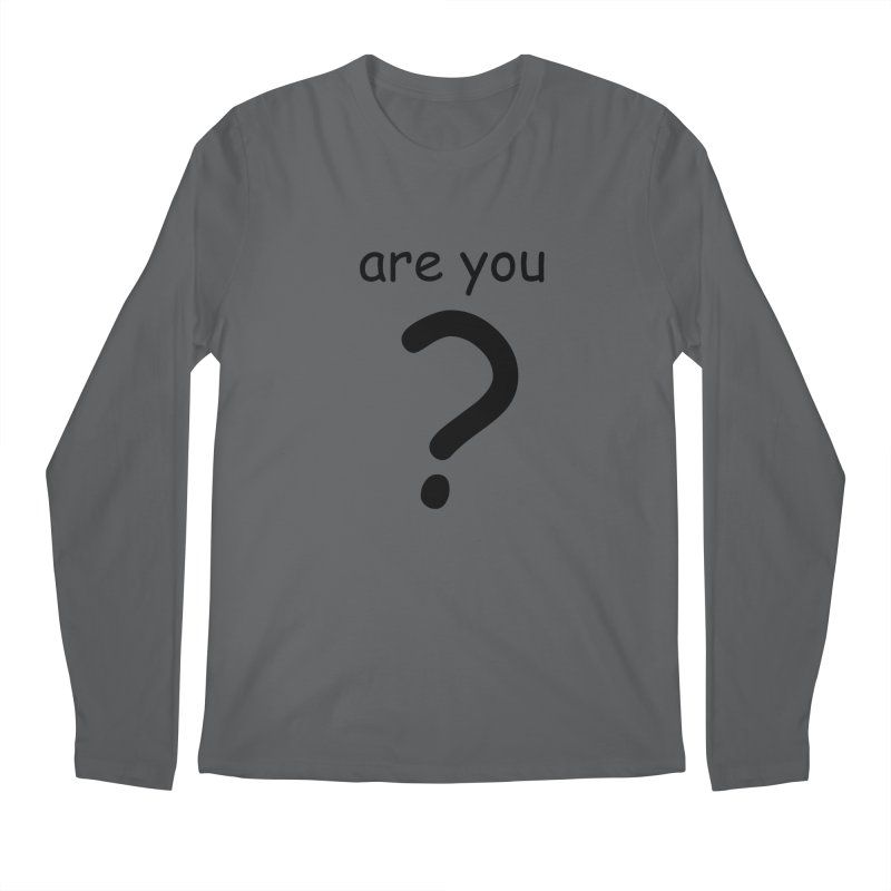 Are you? Men's Longsleeve T-Shirt by hotday's Artist Shop