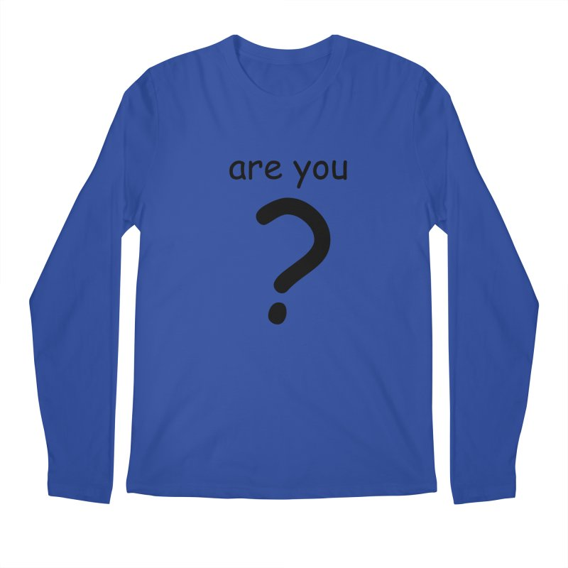 Are you? Men's Regular Longsleeve T-Shirt by hotday's Artist Shop