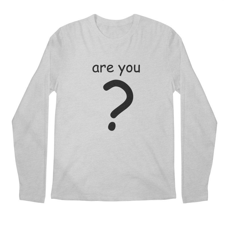 Are you? Men's Regular Longsleeve T-Shirt by hotday's Artist Shop