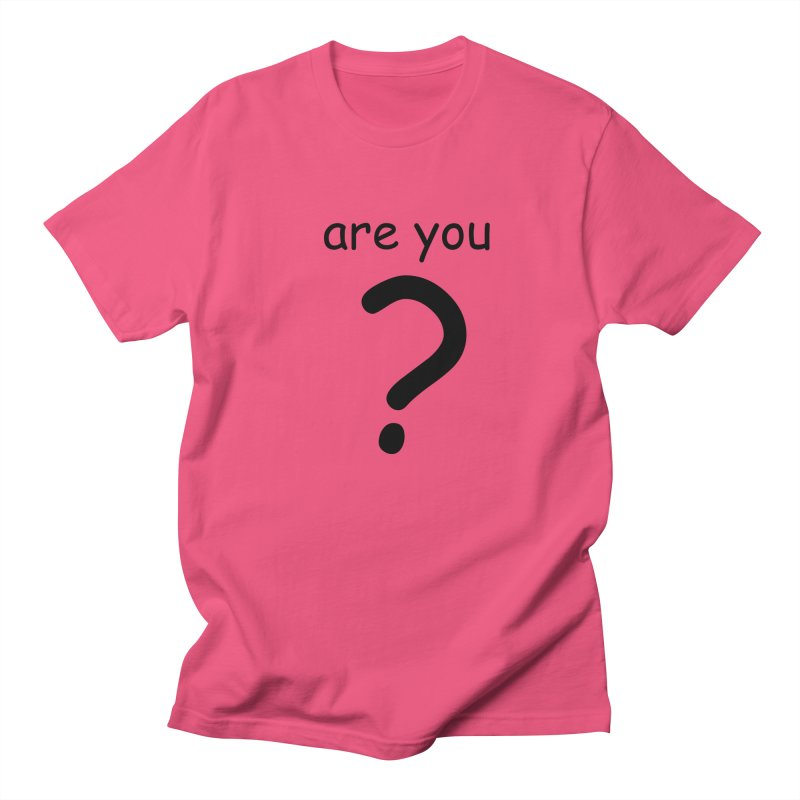 Are you? Women's Regular Unisex T-Shirt by hotday's Artist Shop
