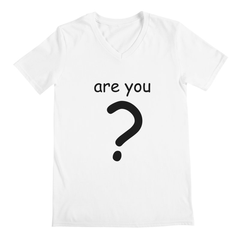 Are you? Men's V-Neck by hotday's Artist Shop