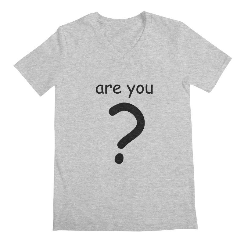 Are you? Men's Regular V-Neck by hotday's Artist Shop