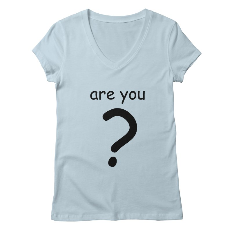 Are you? Women's Regular V-Neck by hotday's Artist Shop