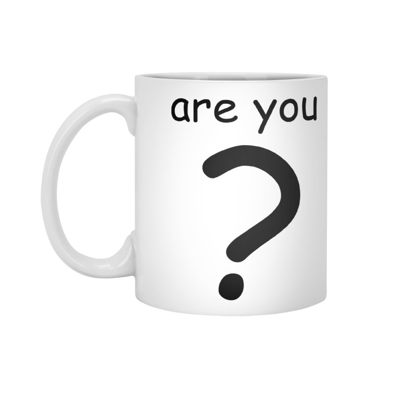 Are you? Accessories Standard Mug by hotday's Artist Shop