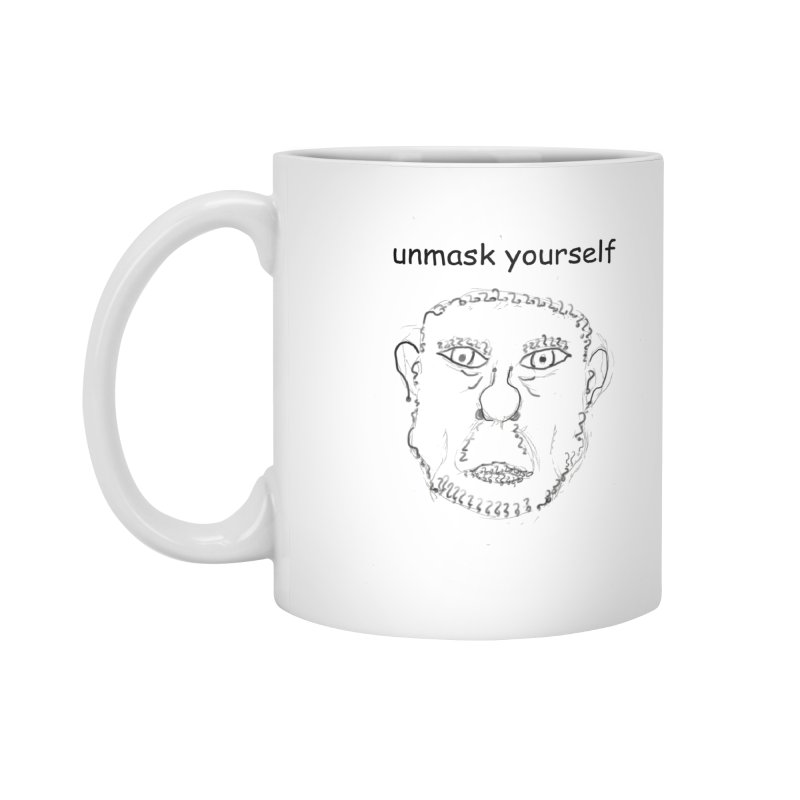 Unmask Yourself Accessories Standard Mug by hotday's Artist Shop
