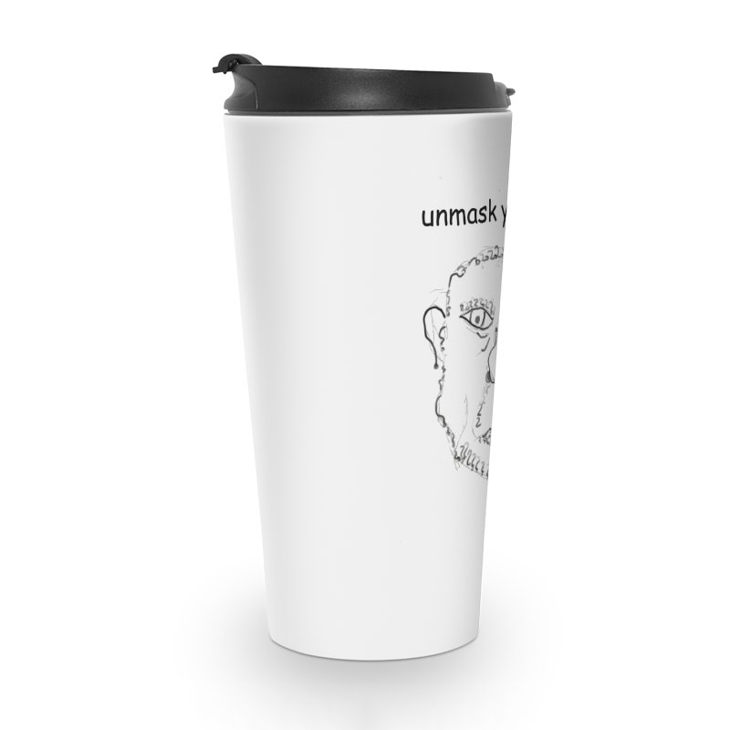 Unmask Yourself Accessories Travel Mug by hotday's Artist Shop