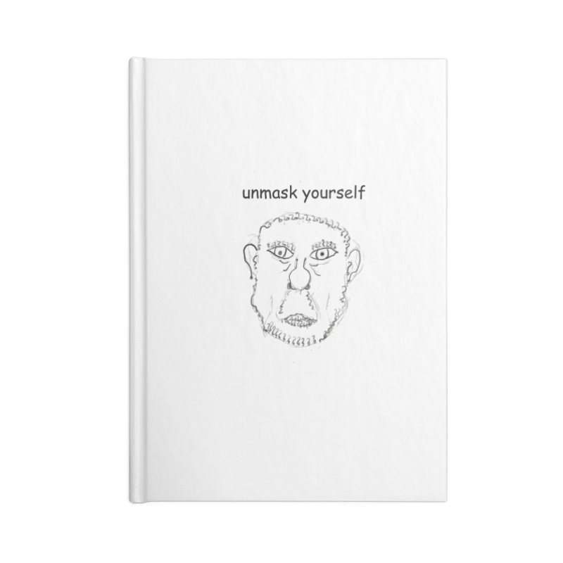 Unmask Yourself Accessories Blank Journal Notebook by hotday's Artist Shop