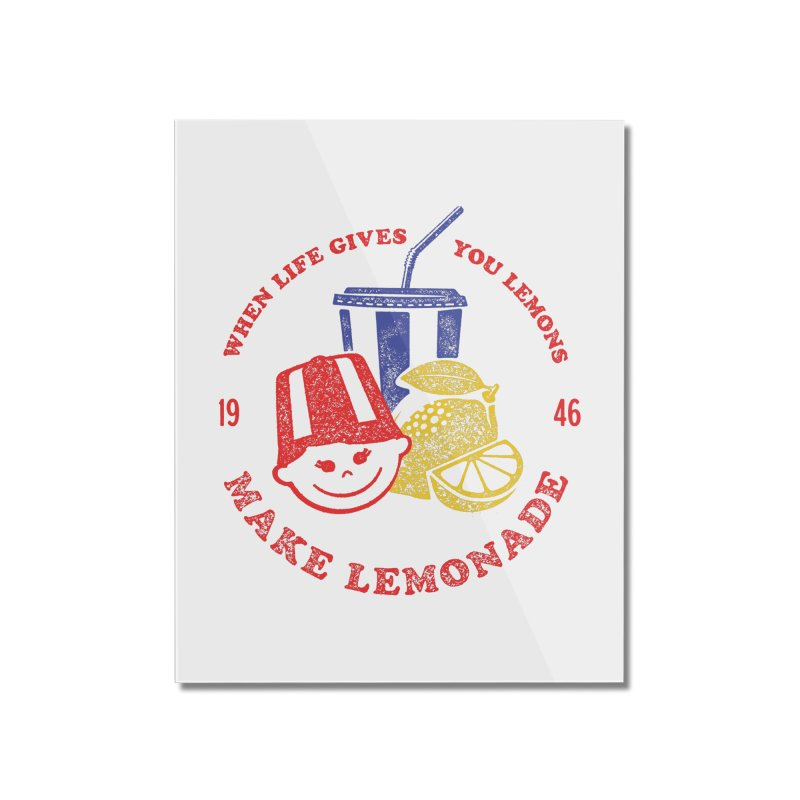 When Life Gives You Lemons Home Mounted Acrylic Print by Hot Dog On A Stick's Artist Shop