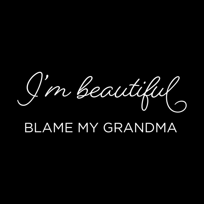 I'm Beautiful , Blame my Grandma Kids T-Shirt by Hotsand