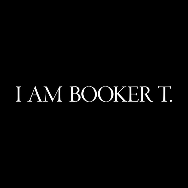 I AM BOOKER T by TEE's by HOTSNAKES