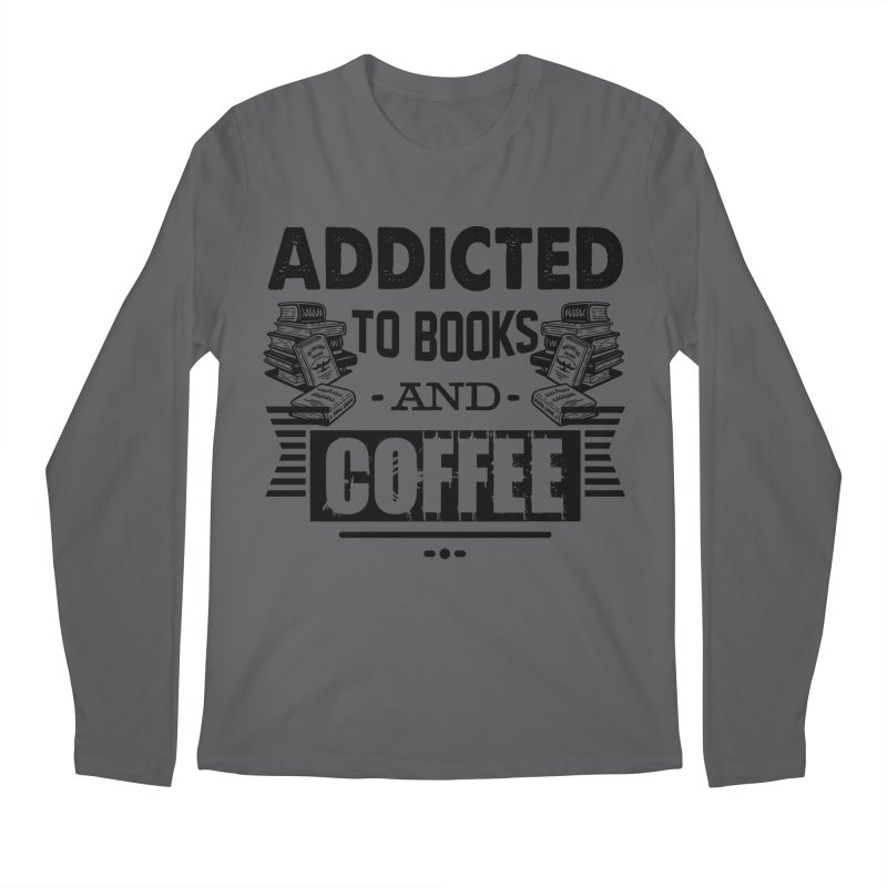 baf8fee64 Book - Addicted To Books And Coffee T shirt Men's Longsleeve T-Shirt by  hottrendtee's