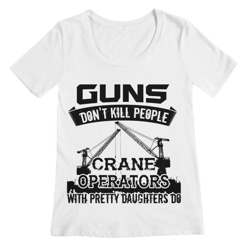 62dea8101 Crane Operator - Funny Crane Operator T shirt Women's Scoopneck by  hottrendtee's Artist Shop