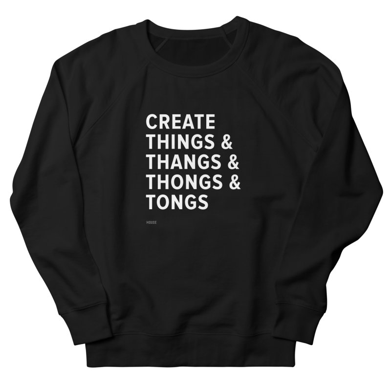 Create Things Women's Sweatshirt by HouseMade