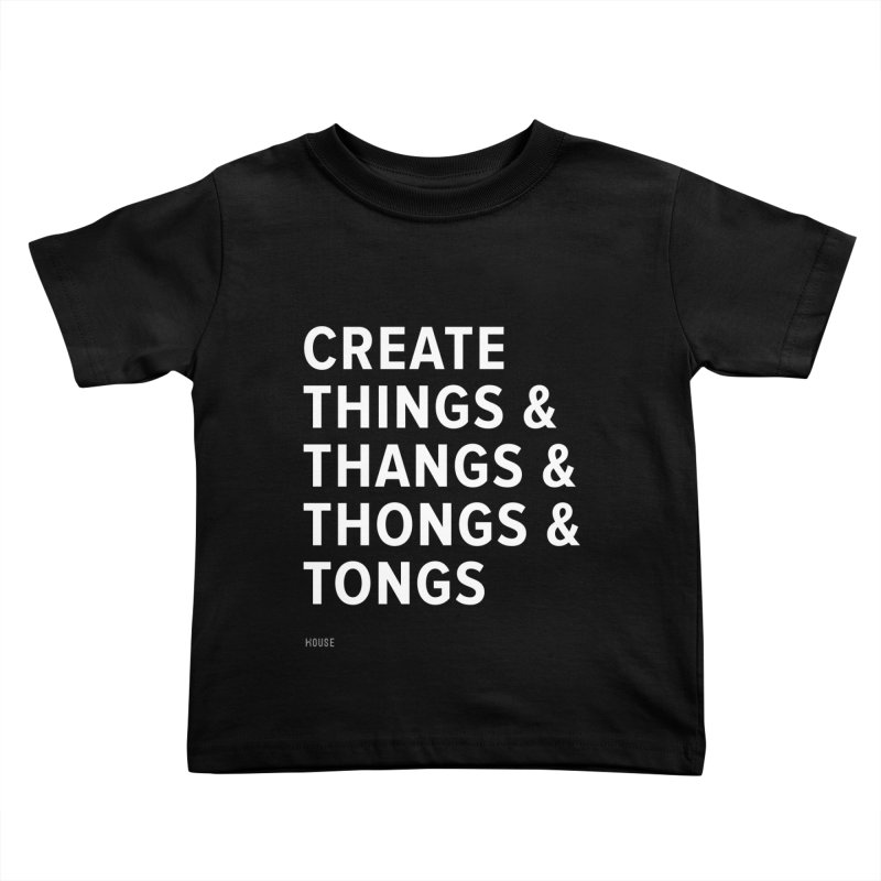 Create Things Kids Toddler T-Shirt by HouseMade