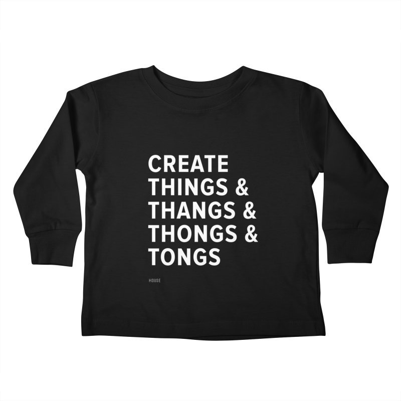 Create Things Kids Toddler Longsleeve T-Shirt by HouseMade