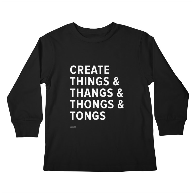 Create Things Kids Longsleeve T-Shirt by HouseMade
