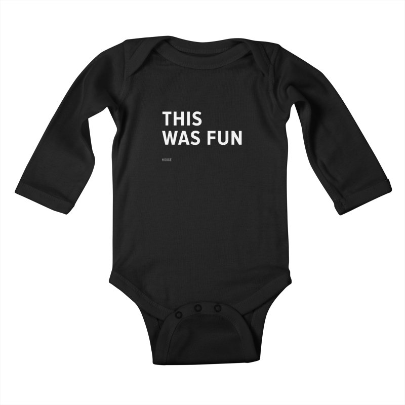 This Was Fun Kids Baby Longsleeve Bodysuit by HouseMade