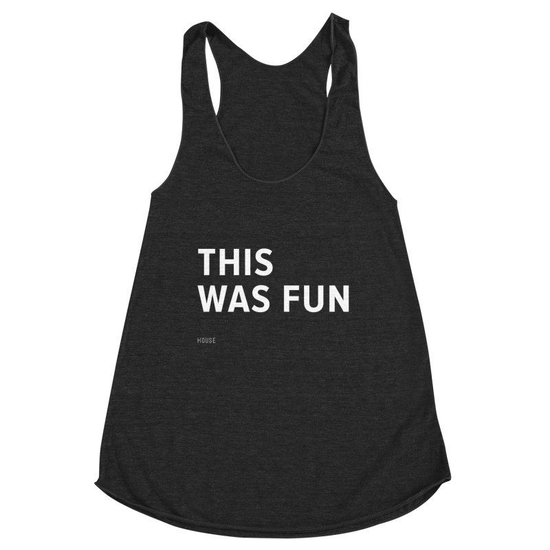This Was Fun Women's Racerback Triblend Tank by HouseMade
