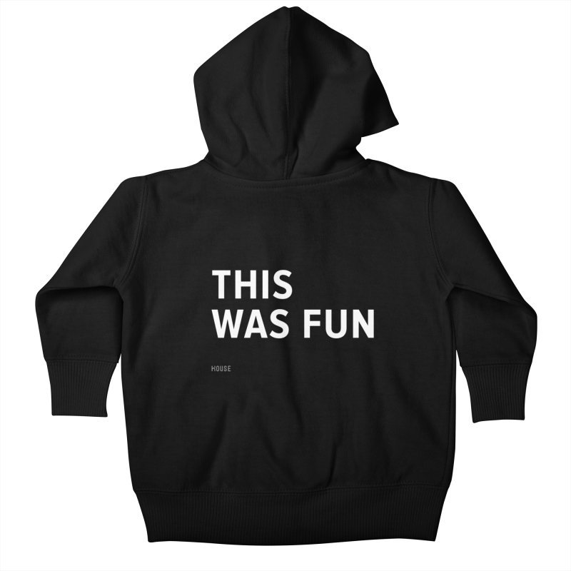 This Was Fun Kids Baby Zip-Up Hoody by HouseMade