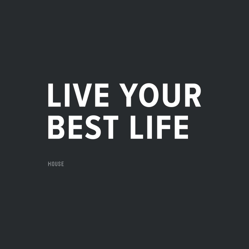 Live Your Best Life Men's Tank by HouseMade