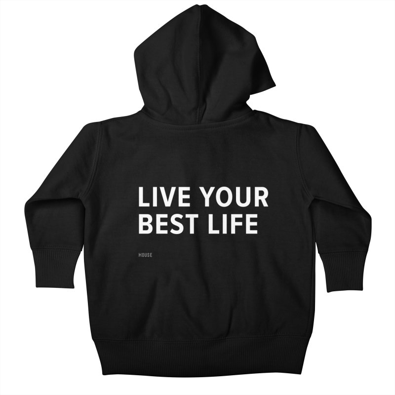 Live Your Best Life Kids Baby Zip-Up Hoody by HouseMade