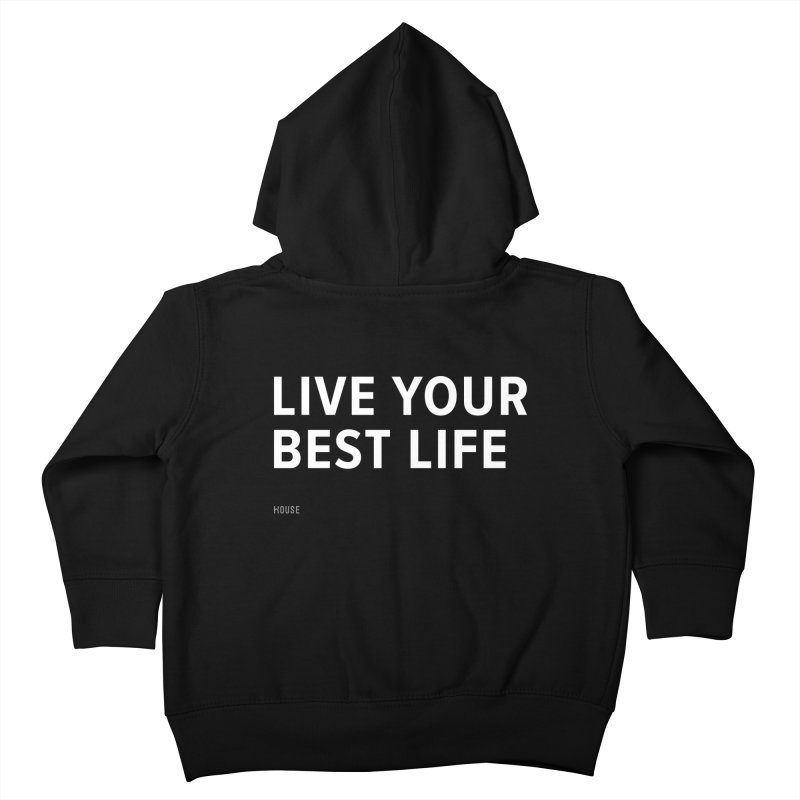 Live Your Best Life Kids Toddler Zip-Up Hoody by HouseMade