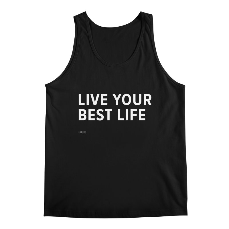 Live Your Best Life Men's Regular Tank by HouseMade