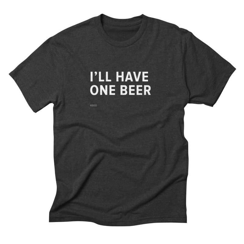 I'll Have One Beer Men's T-Shirt by HouseMade