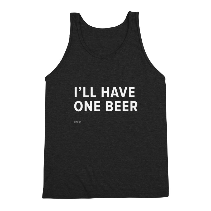 I'll Have One Beer Men's Triblend Tank by HouseMade