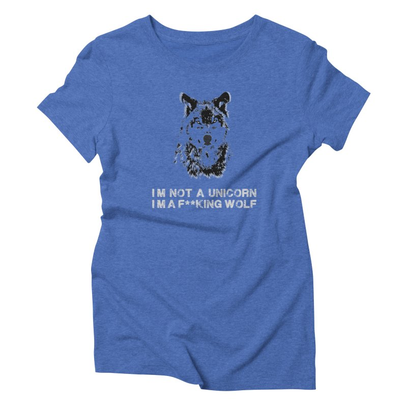 I'm a F**king Wolf in Women's Triblend T-Shirt Blue Triblend by howlingwithwolvesdesigns Artist Shop