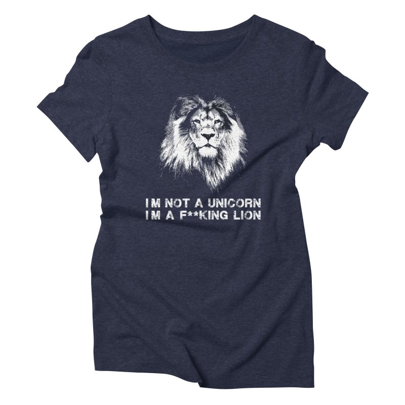 I'm a F**KING LION in Women's Triblend T-Shirt Navy by howlingwithwolvesdesigns Artist Shop