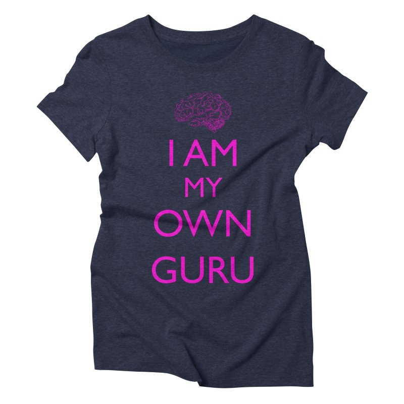 I AM MY OWN GURU in Women's Triblend T-Shirt Navy by howlingwithwolvesdesigns Artist Shop