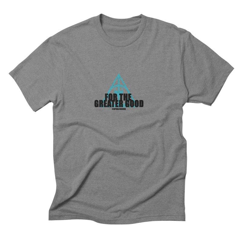 For The Greater Good Men's T-Shirt by hphalfdrunk's Artist Shop
