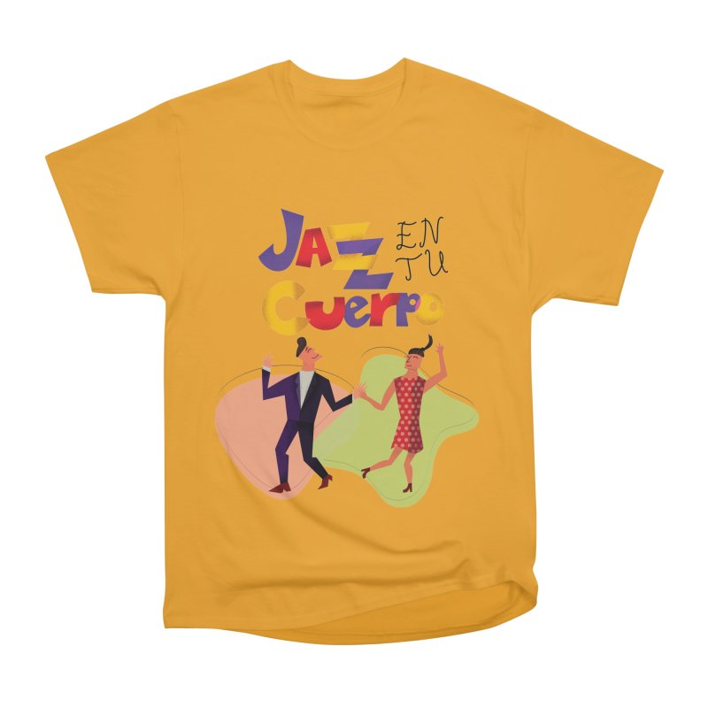 Jazz en tu cuerpo Women's Heavyweight Unisex T-Shirt by Hristo's Shop