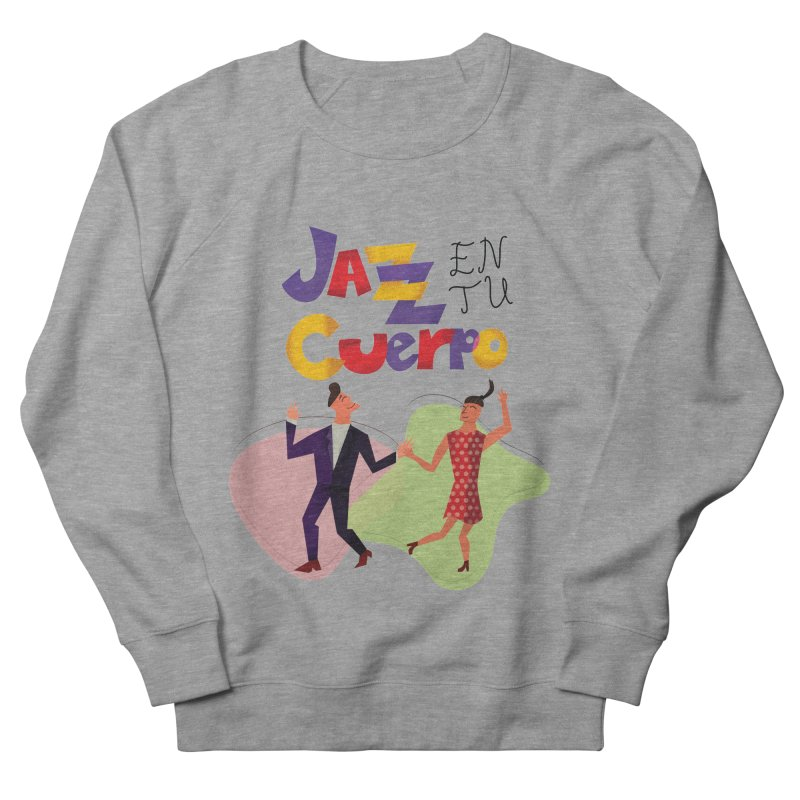 Jazz en tu cuerpo Women's French Terry Sweatshirt by Hristo's Shop