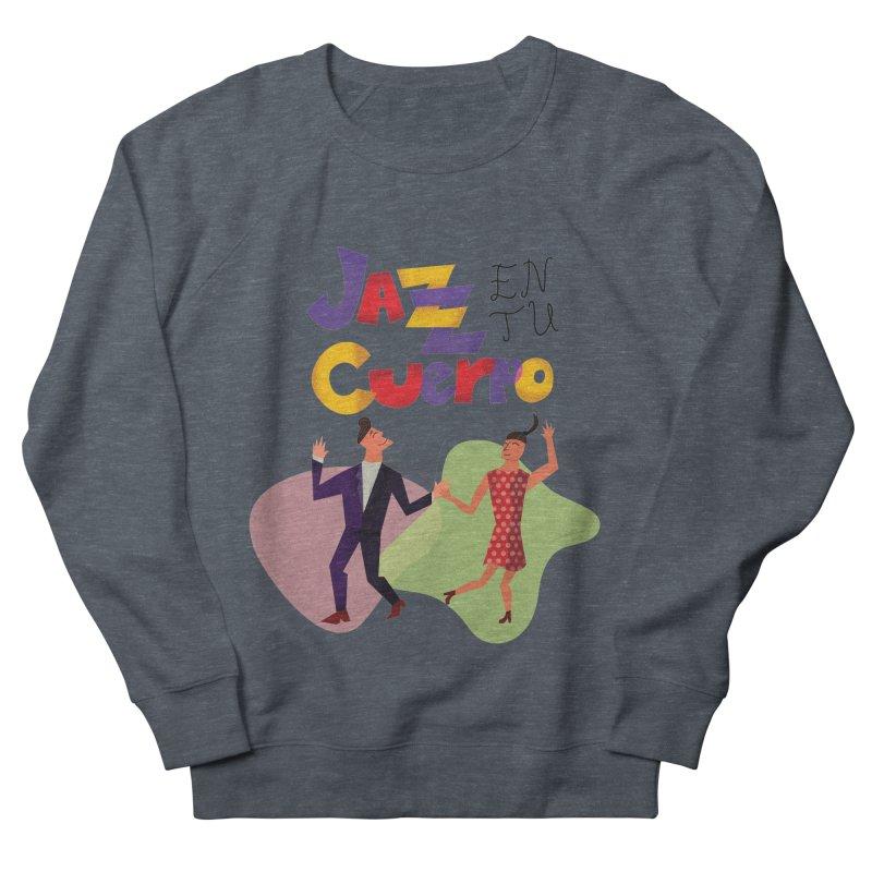 Jazz en tu cuerpo Men's Sweatshirt by hristodonev's Artist Shop