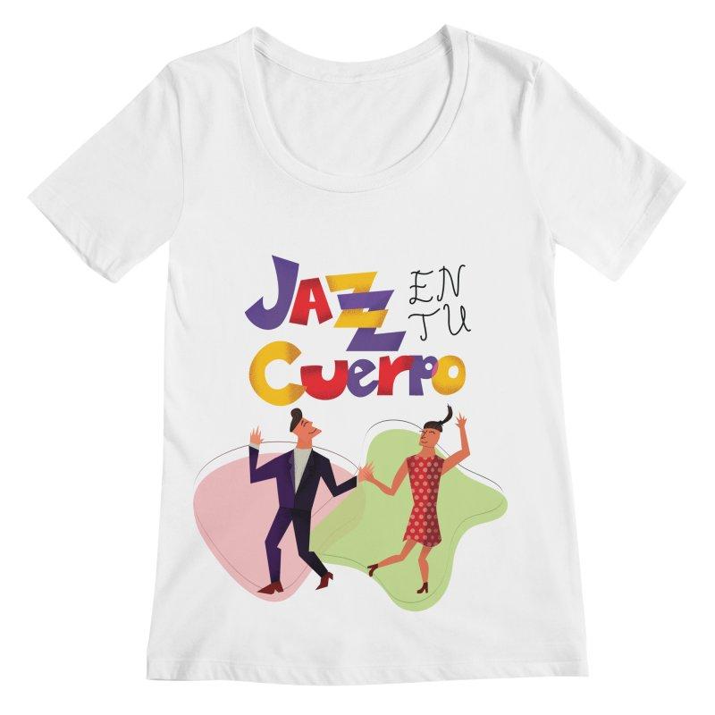Jazz en tu cuerpo Women's Regular Scoop Neck by Hristo's Shop
