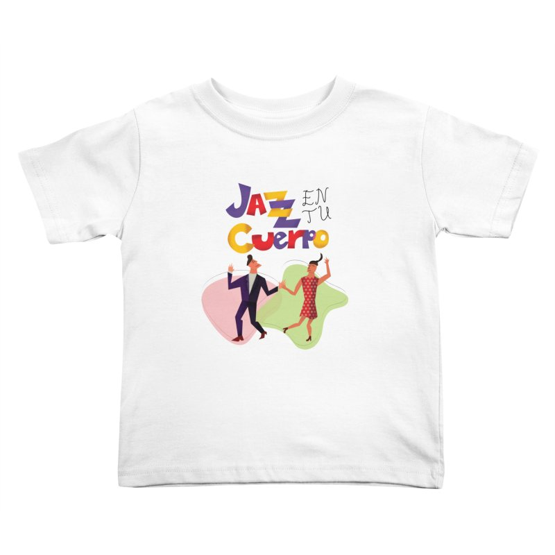 Jazz en tu cuerpo Kids Toddler T-Shirt by hristodonev's Artist Shop