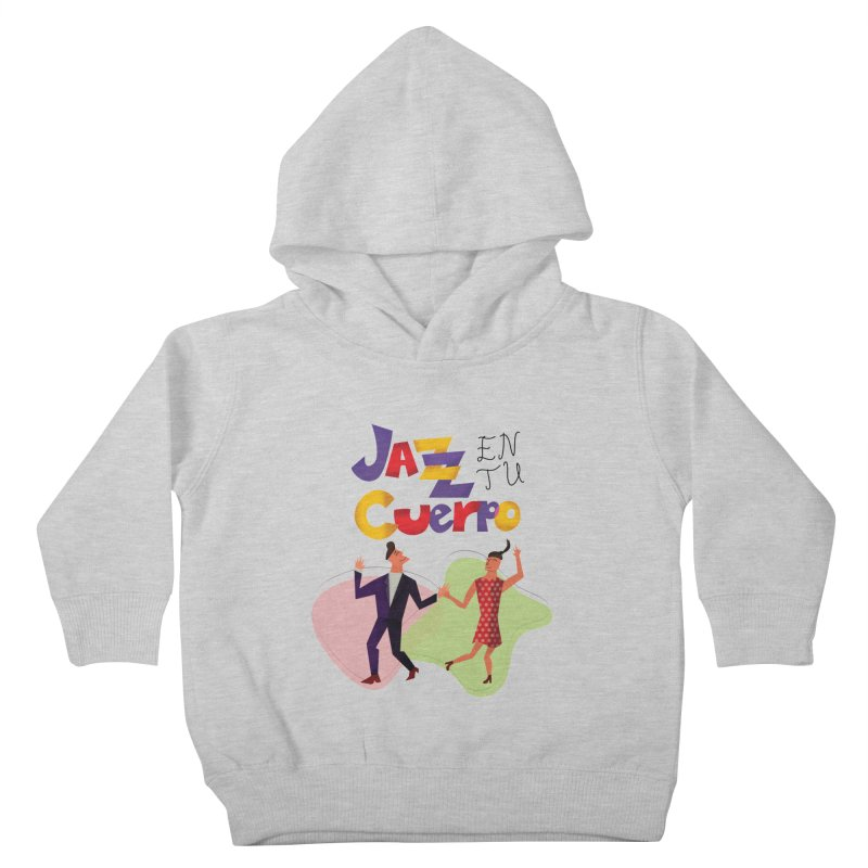 Jazz en tu cuerpo Kids Toddler Pullover Hoody by Hristo's Shop