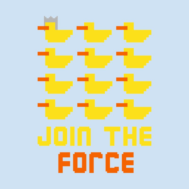 Join the duck force None  by hristodonev's Artist Shop